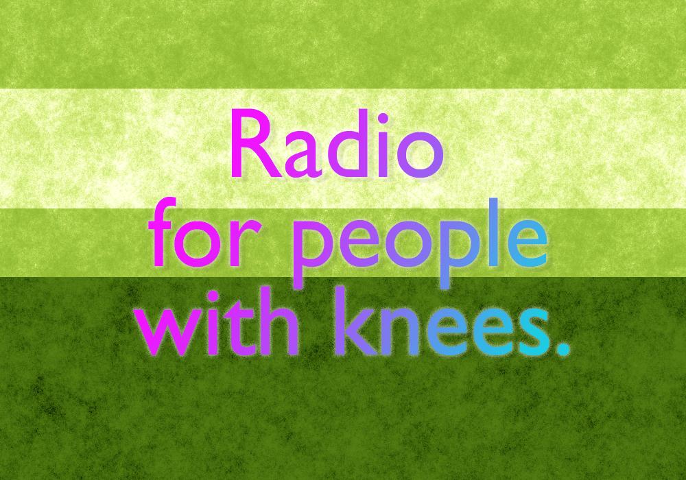 KNEE RADIO 1 - Radio for People with Knees